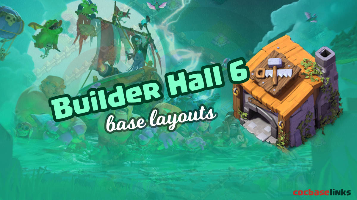 15+ Best Builder Hall 6 Base Links 2020 Anti 2 Stars